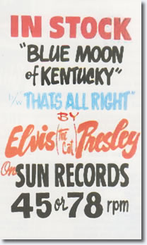 In stock, SUN 209. That's All Right Mama b/w Blue Moon Of Kentucky